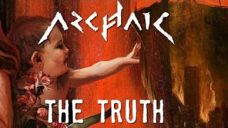 ARCHAIC - The Truth [Will NOT set you FREE] - (OFFICIAL VIDEO)