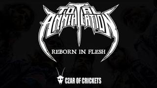 Total Annihilation - Reborn In Flesh (New Song + Video 2020)